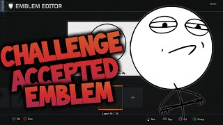 BO3 EMBLEM TUTORIAL!! - Challenge Accepted MEME (Black Ops 3 Emblem)