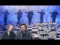 Home Free - Blue Aint Your Color Reaction