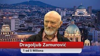 Dragoljub Zamurović - 1 od 5Miliona