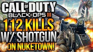"""getlinkyoutube.com-Black Ops 3 - 112 KILLS w/ ARGUS SHOTGUN ON NUKETOWN! """"100+ Kills on Nuketown"""" (BO3 Gameplay)"""