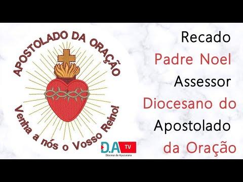 Recado Padre Noel  Assessor  Diocesano do Apostolado da Oração