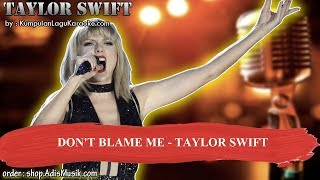 DON'T BLAME ME -  TAYLOR SWIFT Karaoke