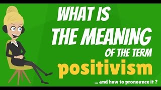 What is POSITIVISM? What does POSITIVISM mean? POSITIVISM meaning, definition & explanation