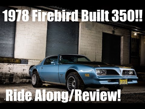 Review: 1978 Pontiac Firebird Fast, Built 350!