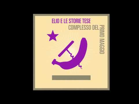 Elio e le Storie Tese - Complesso del Primo Maggio 