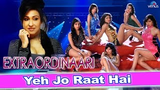 Yeh Jo Raat Hai : Full Video Song | Extraordinaari | Rituparna Sengupta,Shahbaz Khan |