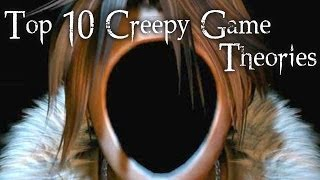 Top 10 Creepy Game Theories