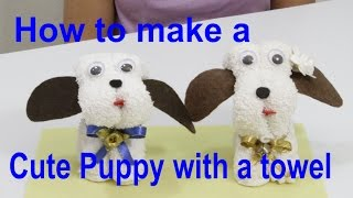 getlinkyoutube.com-How to make a Cute Puppy with a Towel - María