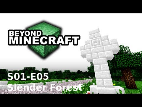 "Beyond Minecraft - s01e05 : ""Slender Forest"""
