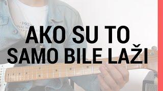 Kitarska lekcija - Plavi Orkestar - Ako su to samo bile laži