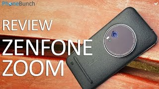 Asus Zenfone Zoom Review - Its all about the Camera