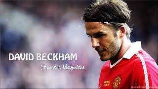 getlinkyoutube.com-David Beckham ● Skills and Highlights ● Fantastic Midfielder