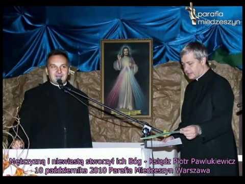 Ks. Piotr Pawlukiewicz - Rola mężczyzny, rola kobiety w życiu małżeńskim, rodzinnym.
