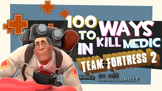 getlinkyoutube.com-100 Ways to Kill Medic in Team Fortress 2 (Compilation)