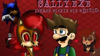 getlinkyoutube.com-SALLY.EXE - InsanePinkiePie Edition - SONIC MY LOVE!