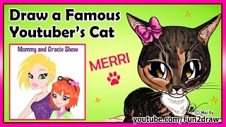 getlinkyoutube.com-Fun2draw a Famous Youtuber's Cat - Mommy and Gracie Show- Merri