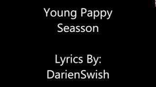 getlinkyoutube.com-Young Pappy - Seasson (Lyrics)