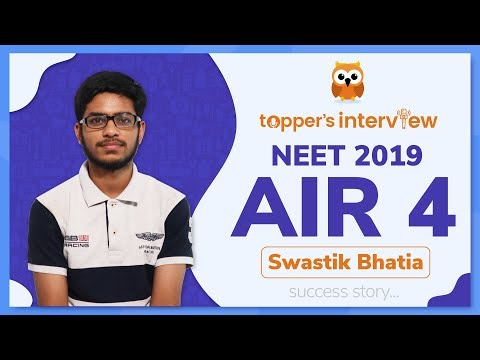 NEET Topper 2019 | AIR 4 | Swastik Bhatia
