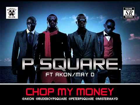 P-Square - Chop My Money Ft. Akon, MayD (Remix)