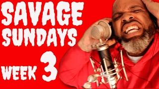 Savage Sundays. Foodie Week 3 Rap Up