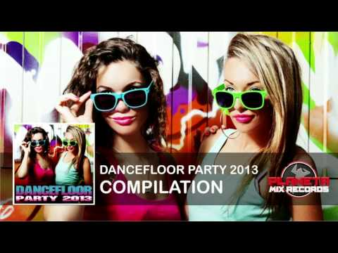 Dancefloor Party 2013. Compilation (Promo Mix)
