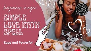 Simple Love Spells - Love Bath