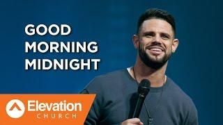 Good Morning Midnight   Pastor Steven Furtick