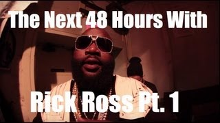 The Next 48 Hours with Rick Ross pt.1