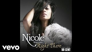 Nicole Scherzinger (feat. 50 Cent) - Right There