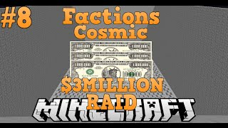 "getlinkyoutube.com-""THE $3MILLION DOLLAR RAID!"" Minecraft Factions Comsic Pvp Forgotten Planet #8 w/MsterHunter"