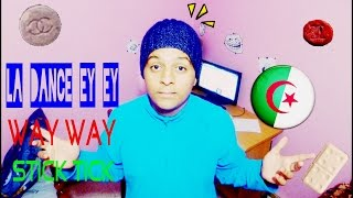 ♥wassim♥la dance ey ey way way stick tick|| رقصة أي أي واي واي الستيك تيك في الجزائر