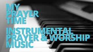 getlinkyoutube.com-My Prayer Time - Instrumental Prayer & Worship Music