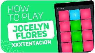 How to play: JOCELYN FLORES (XXXTENTACION) - SUPER PADS - Kit Letters