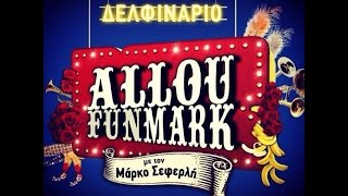 getlinkyoutube.com-Allou Fun Mark - Μάρκος Σεφερλής (Θέατρο Δελφινάριο)