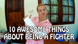 10 AWESOME THINGS ABOUT BEING A FIGHTER