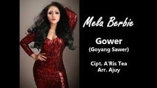 GOWER  GOYANG SAWER  - MELA BERBIE karaoke dangdut (Tanpa vokal) cover