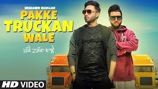 Pakke Truckan Wale: Nishawn Bhullar | Sukhe Muzical Doctorz | Latest Punjabi Songs 2018