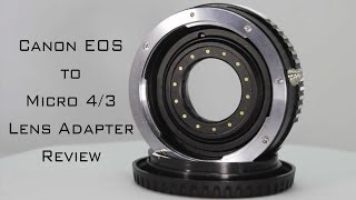EOS to Micro 4/3 Adapter Review (BMPCC)