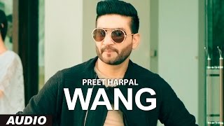 getlinkyoutube.com-Preet Harpal: Wang (Audio Song) | Case | Latest Punjabi Songs 2016 | T-Series Apna Punjab