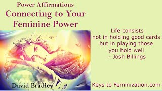 getlinkyoutube.com-Power Affirmations:  Feminisation   Connecting to Your Feminine Power
