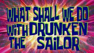 getlinkyoutube.com-SpongeBob Music: What Shall We Do with the Drunken Sailor