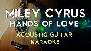 getlinkyoutube.com-Miley Cyrus - Hands of Love | Acoustic Guitar Karaoke Instrumental Lyrics Cover Sing Along