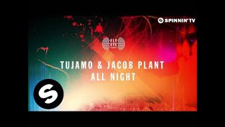 getlinkyoutube.com-Tujamo & Jacob Plant - All Night (Original Mix)