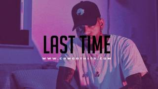 "getlinkyoutube.com-Bryson Tiller type beat - "" Last Time "" ( Prod by. CamGotHits )"