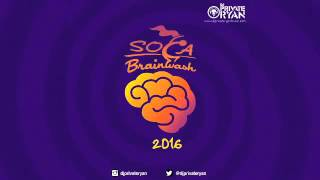 getlinkyoutube.com-DJ Private Ryan Presents Soca Brainwash 2016 [Trinidad Carnival 2016 Soca Mix]
