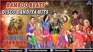 getlinkyoutube.com-Navratri Special : Bamboo Beats Disco Dandiya Hits || Best Garba Songs - Audio Jukebox