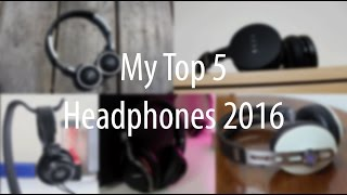 getlinkyoutube.com-My Top 5 Headphones For 2016