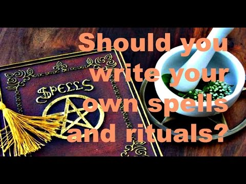 Should You Write Your Own Spells and Rituals?