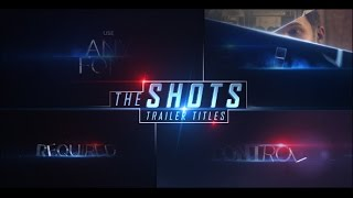 getlinkyoutube.com-The Shots Trailer Titles (After Effects Template)
