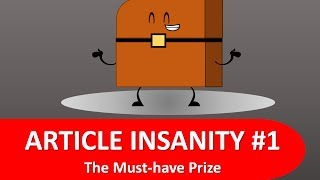 "getlinkyoutube.com-Article Insanity Episode 1: ""The Must-have Prize"""